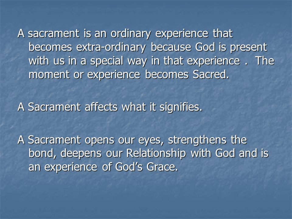 A Sacrament affects what it signifies.
