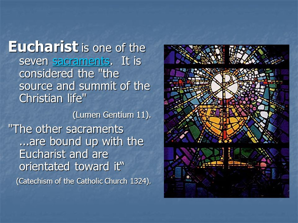 Eucharist is one of the seven sacraments