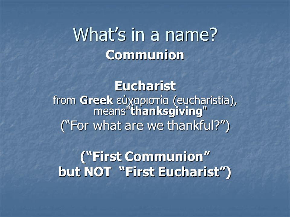 but NOT First Eucharist )