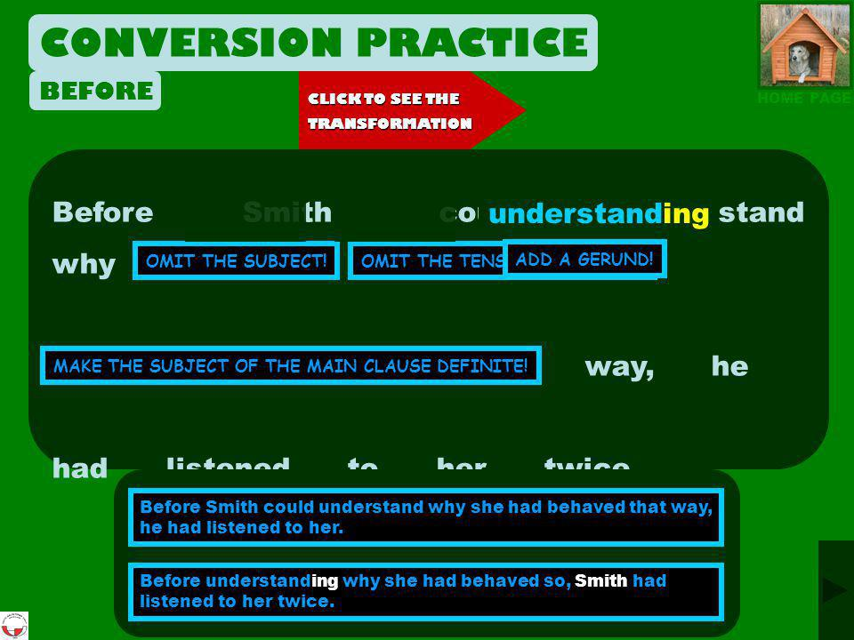 CONVERSION PRACTICE Smith Before Smith could understand why
