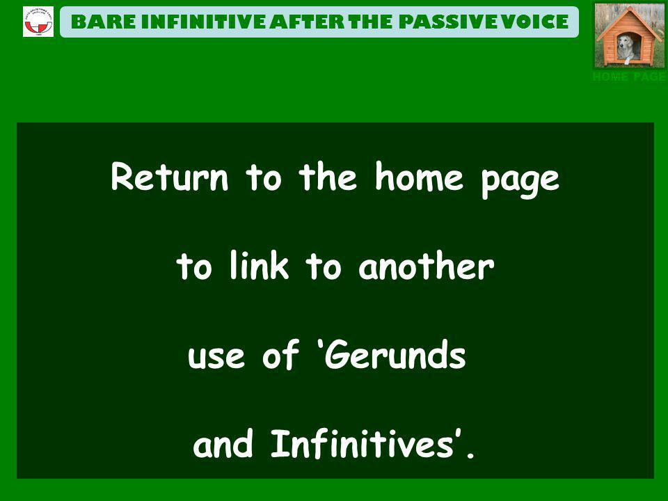 BARE INFINITIVE AFTER THE PASSIVE VOICE