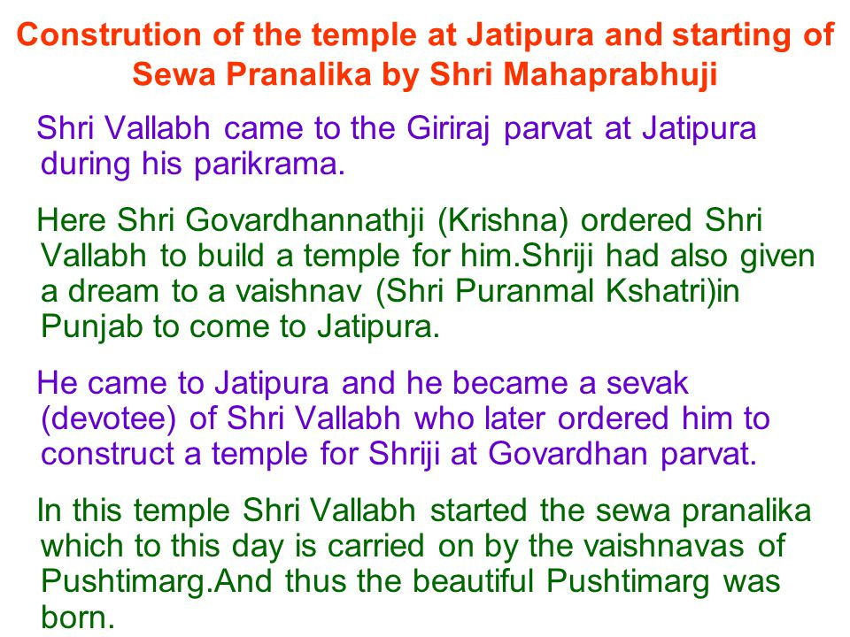 Constrution of the temple at Jatipura and starting of Sewa Pranalika by Shri Mahaprabhuji