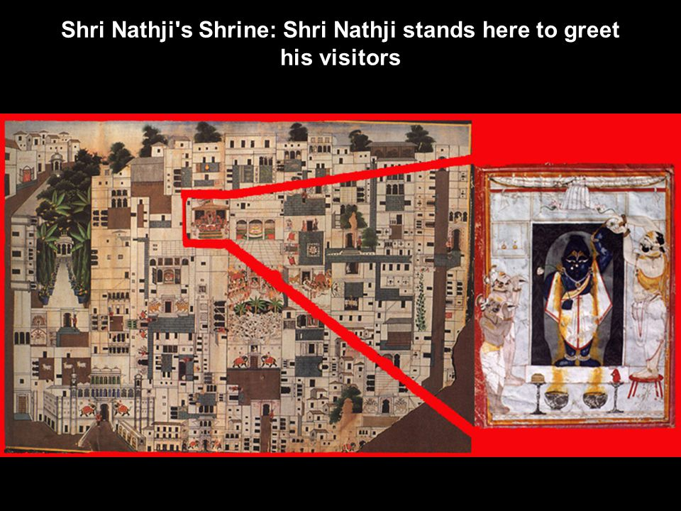 Shri Nathji s Shrine: Shri Nathji stands here to greet his visitors