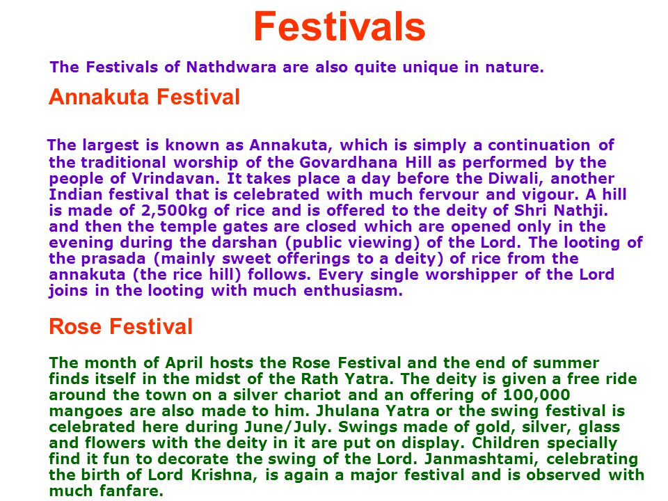 Festivals The Festivals of Nathdwara are also quite unique in nature. Annakuta Festival.