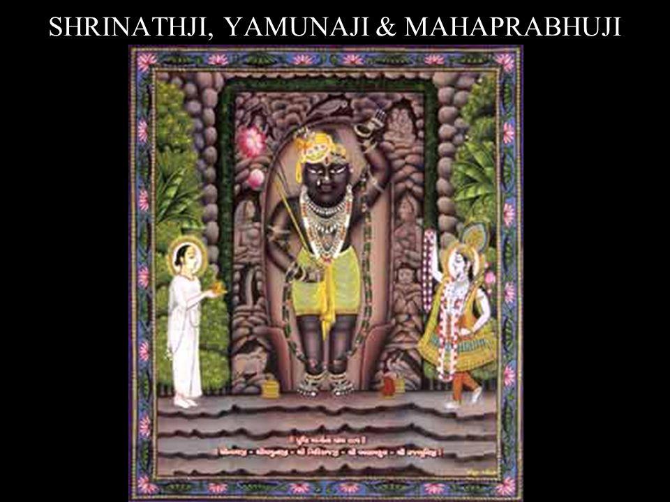 SHRINATHJI, YAMUNAJI & MAHAPRABHUJI