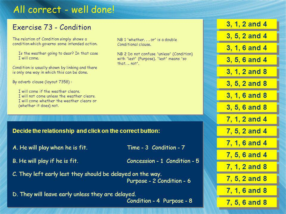 All correct - well done! 3, 1, 2 and 4 Exercise 73 - Condition