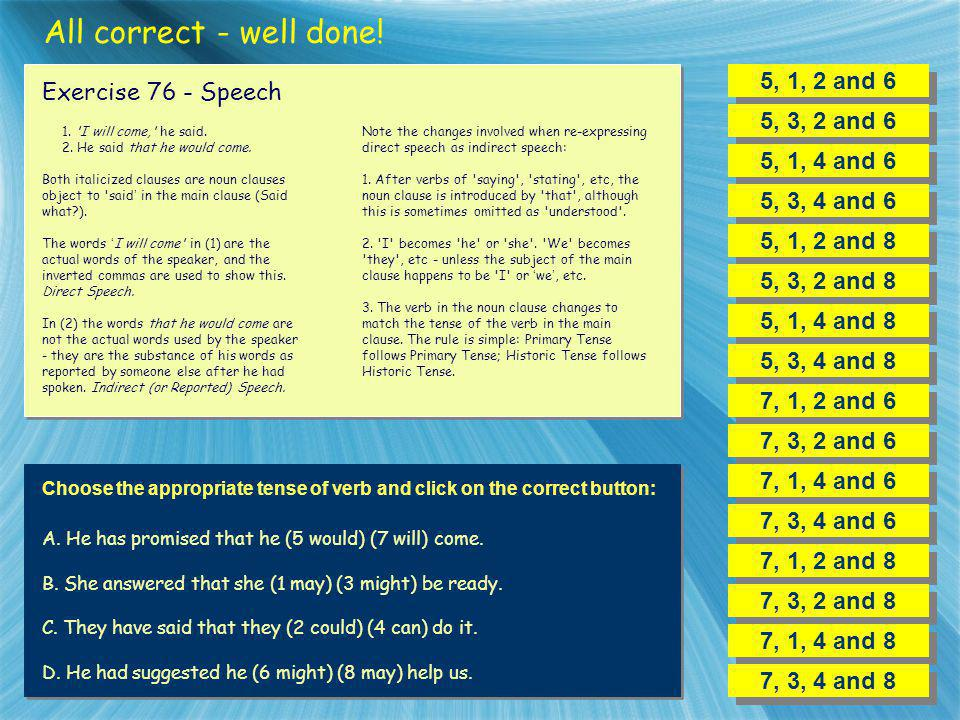 All correct - well done! 5, 1, 2 and 6 Exercise 76 - Speech