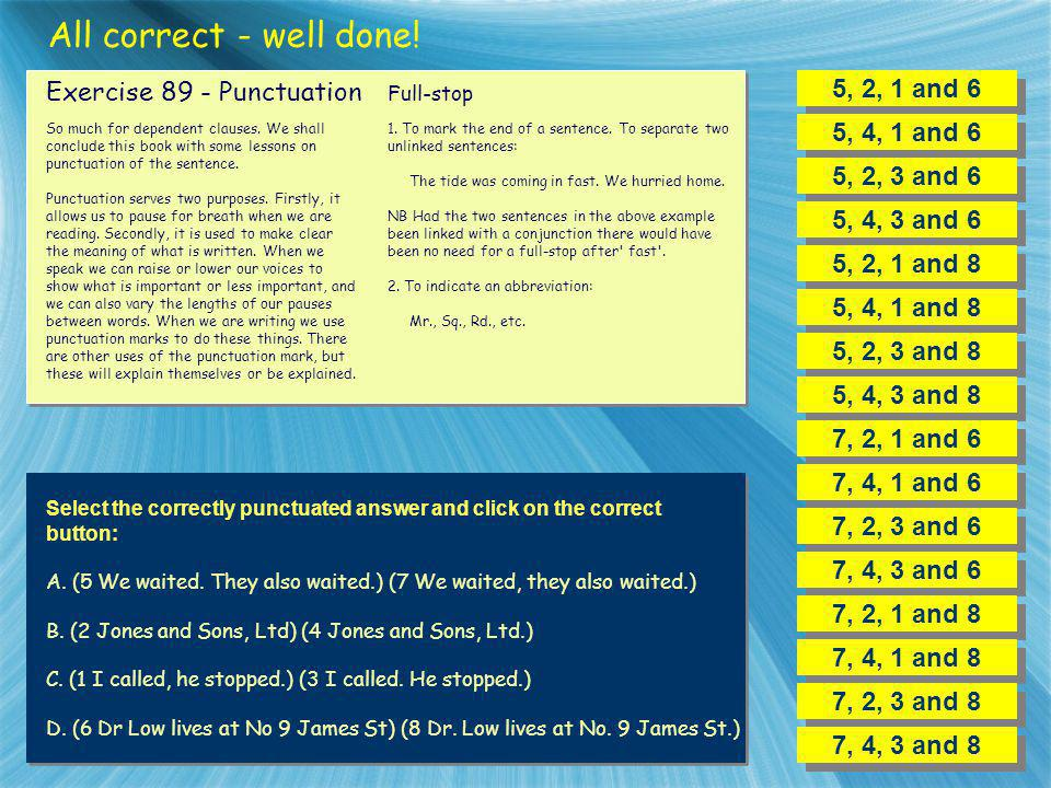 All correct - well done! Exercise 89 - Punctuation 5, 2, 1 and 6