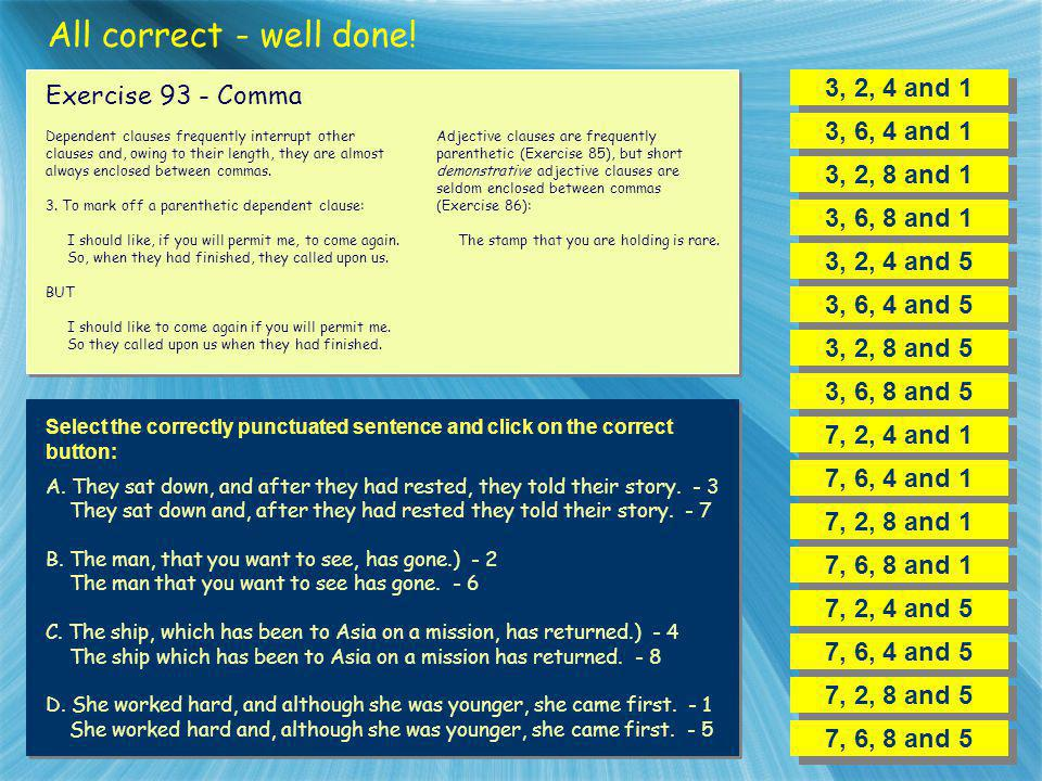 All correct - well done! 3, 2, 4 and 1 Exercise 93 - Comma