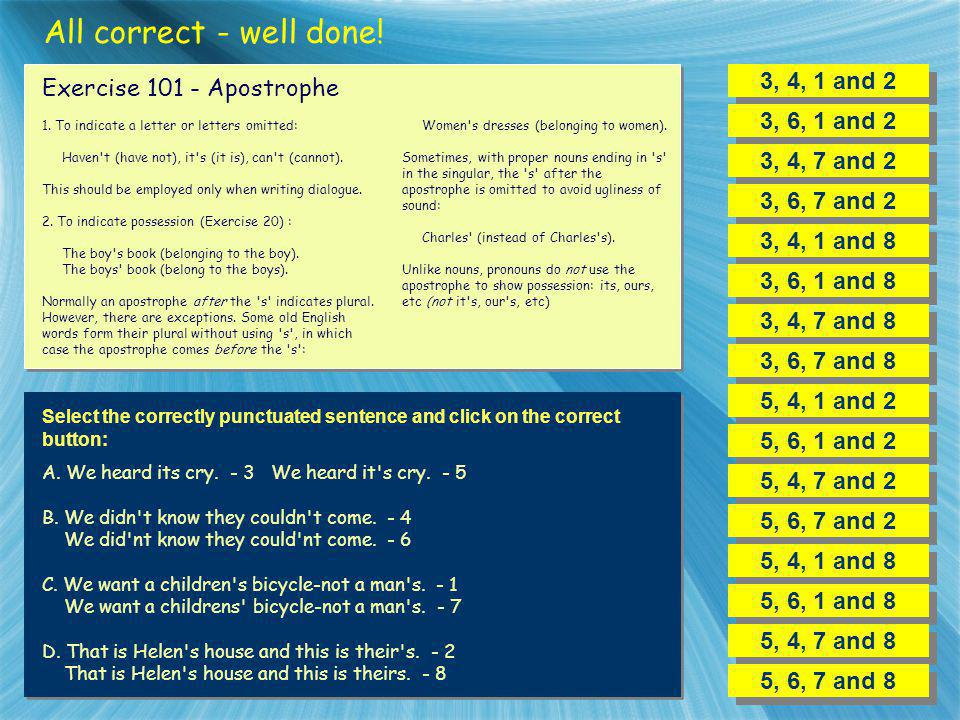 All correct - well done! 3, 4, 1 and 2 Exercise 101 - Apostrophe
