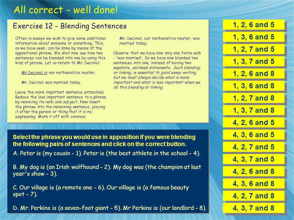 All correct - well done! 1, 2, 6 and 5