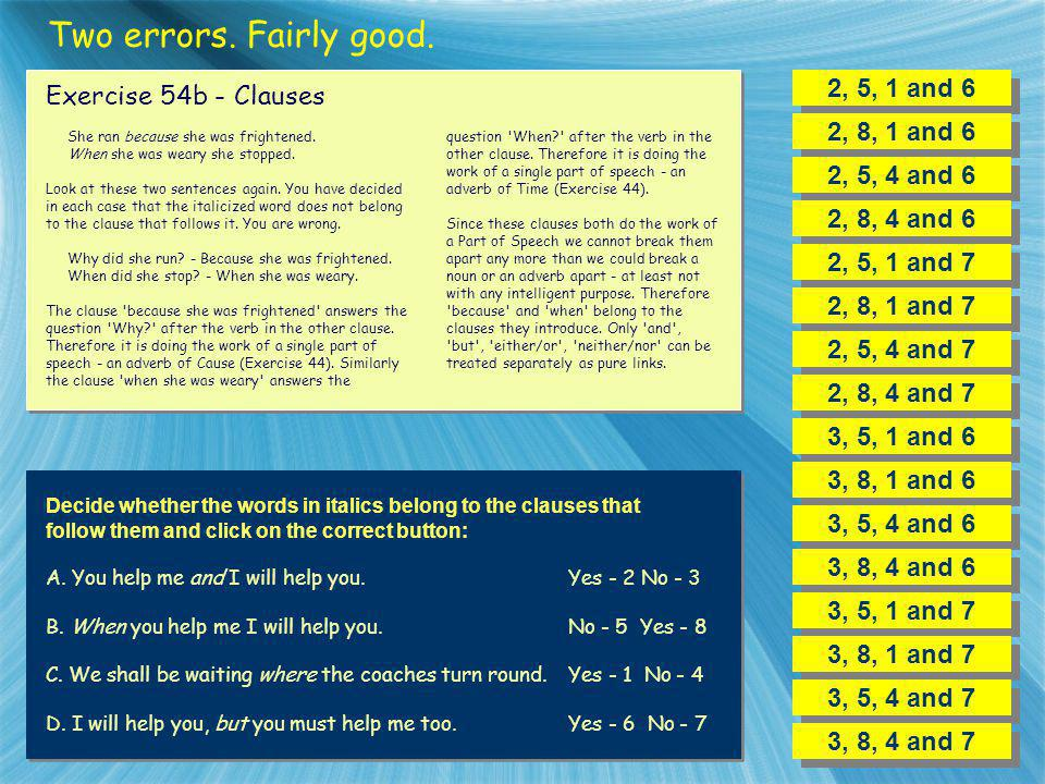 Two errors. Fairly good. 2, 5, 1 and 6 Exercise 54b - Clauses