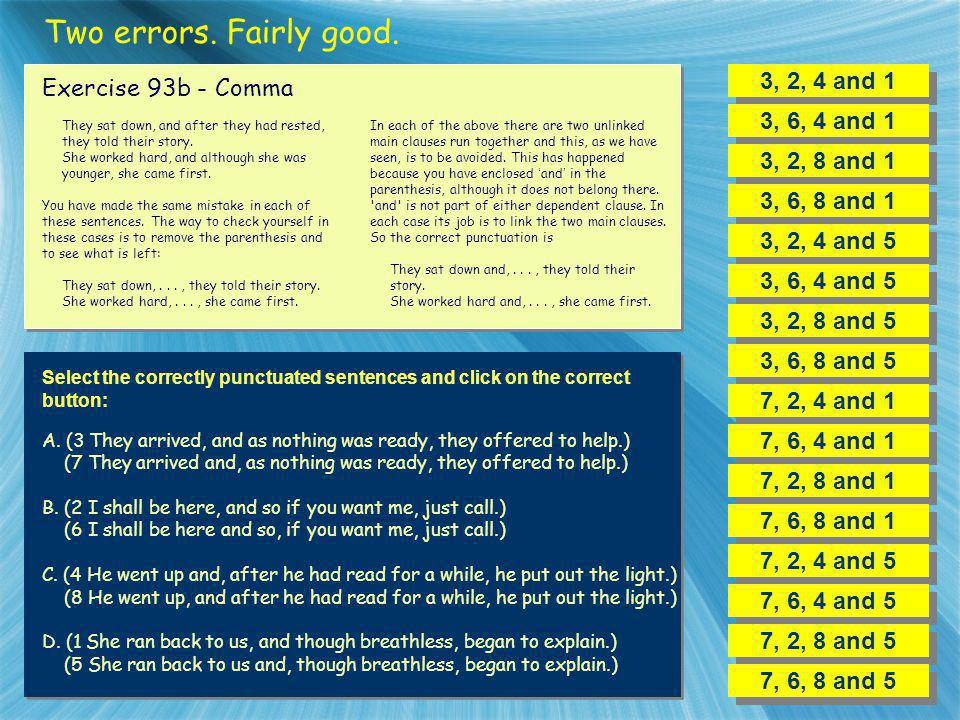 Two errors. Fairly good. 3, 2, 4 and 1 Exercise 93b - Comma