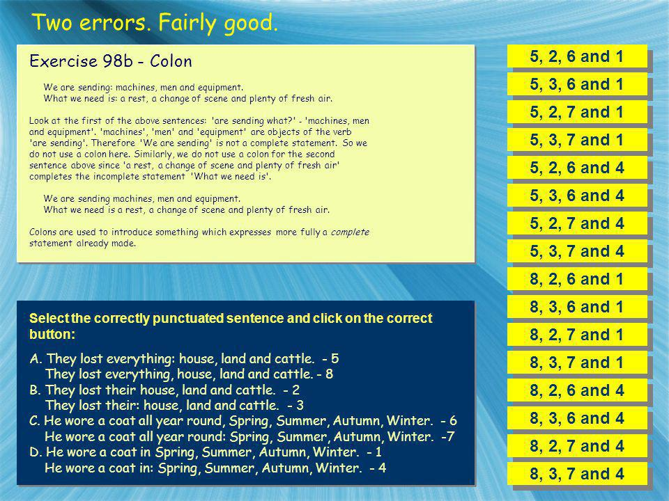 Two errors. Fairly good. 5, 2, 6 and 1 Exercise 98b - Colon