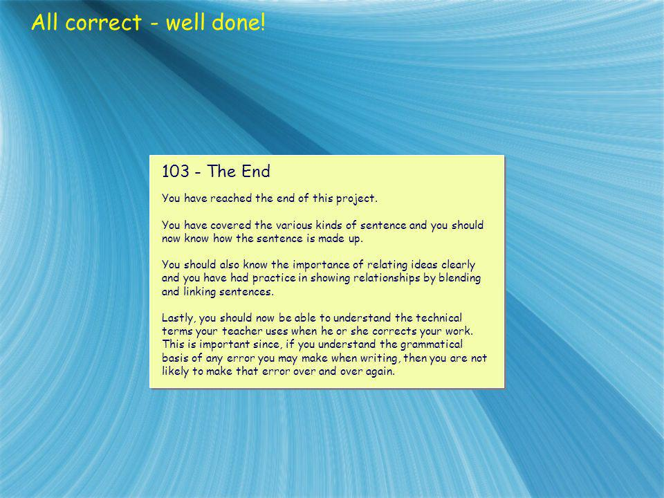 All correct - well done! 103 - The End