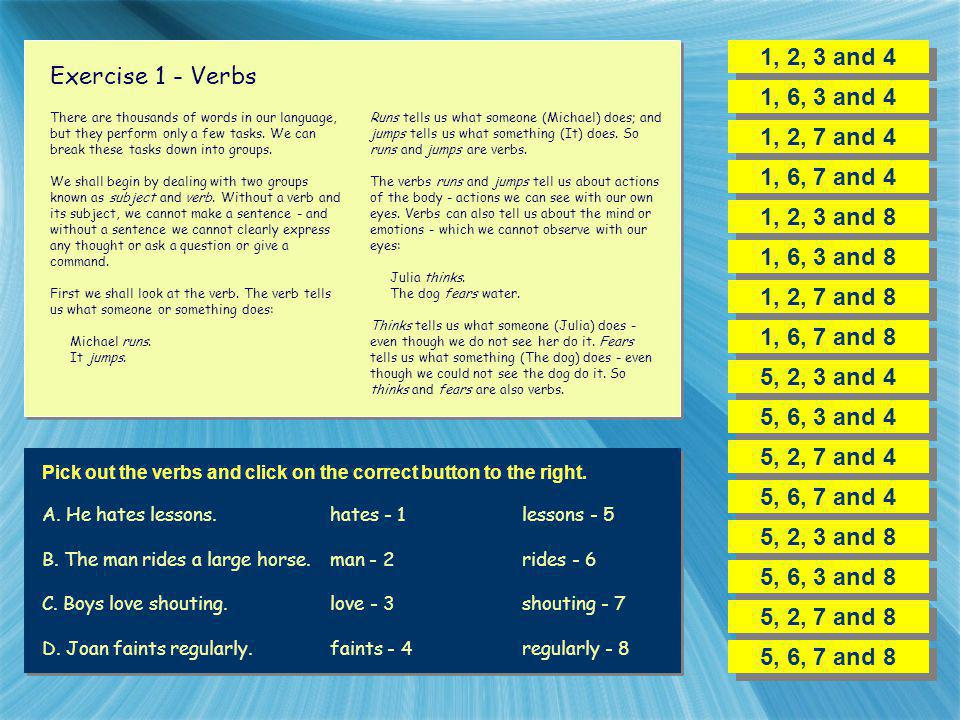 1, 2, 3 and 4 Exercise 1 - Verbs 1, 6, 3 and 4 1, 2, 7 and 4