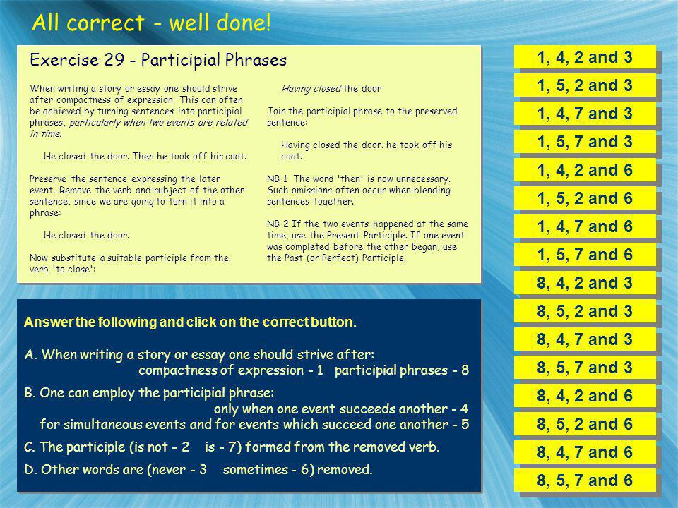 All correct - well done! 1, 4, 2 and 3