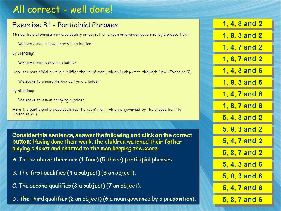 All correct - well done! 1, 4, 3 and 2