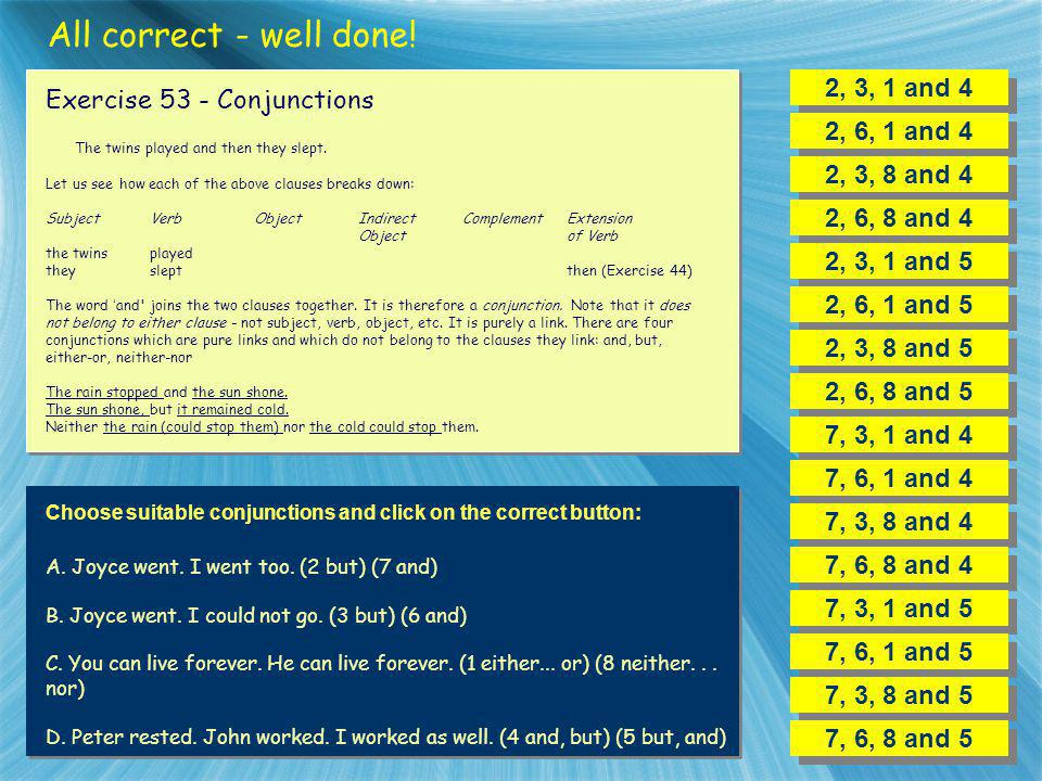 All correct - well done! 2, 3, 1 and 4 Exercise 53 - Conjunctions