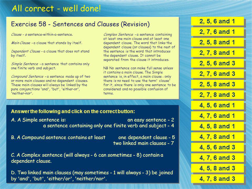 All correct - well done! 2, 5, 6 and 1