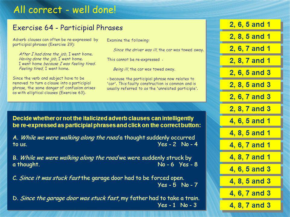 All correct - well done! 2, 6, 5 and 1