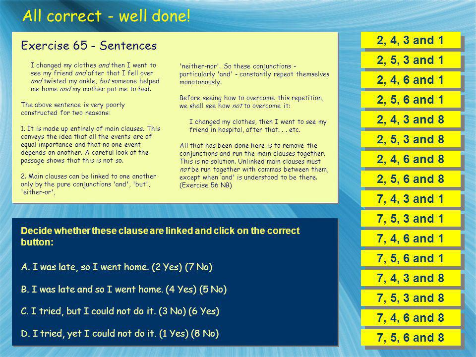 All correct - well done! 2, 4, 3 and 1 Exercise 65 - Sentences