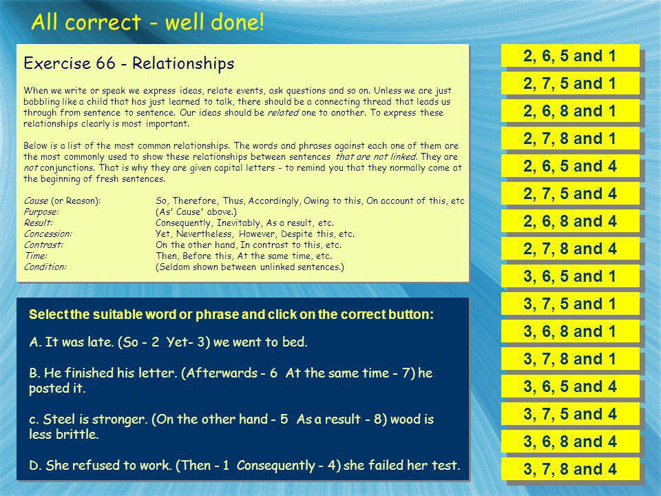 All correct - well done! 2, 6, 5 and 1 Exercise 66 - Relationships