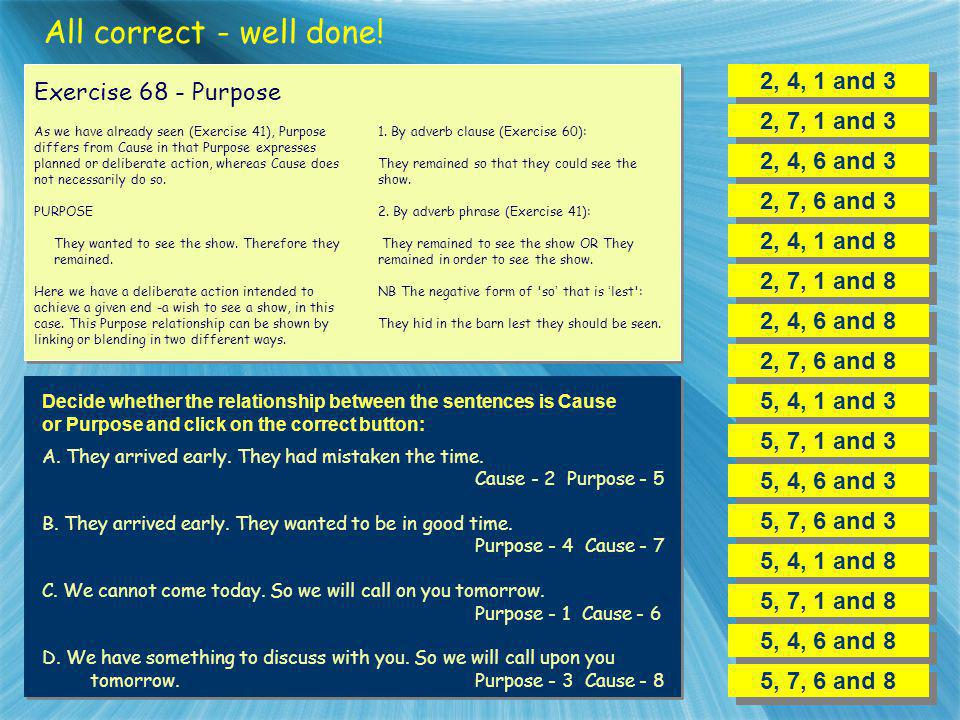 All correct - well done! 2, 4, 1 and 3 Exercise 68 - Purpose