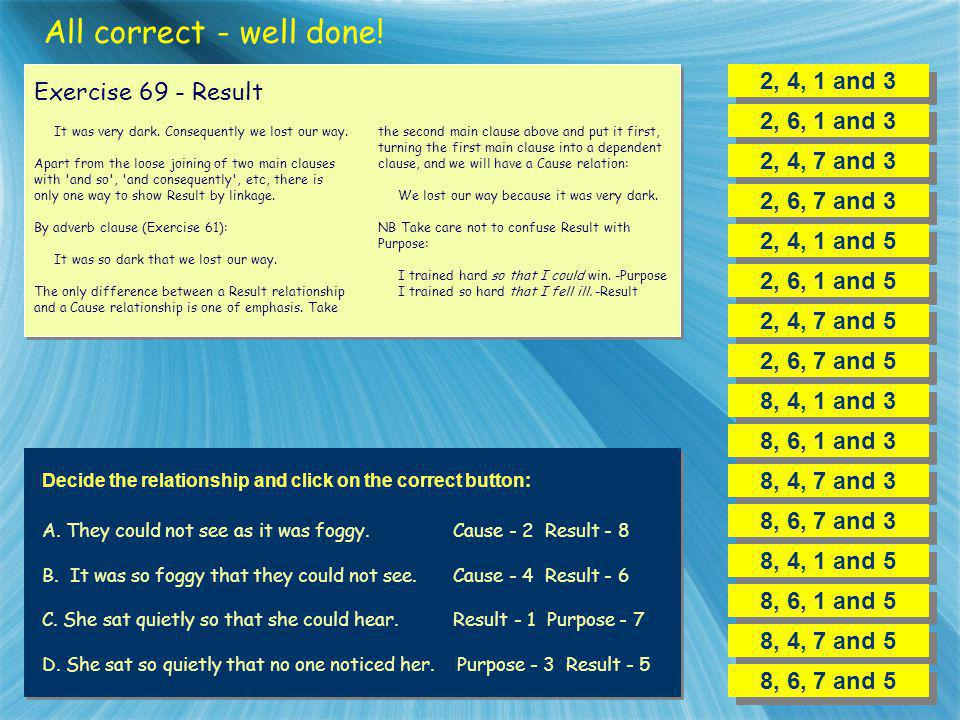 All correct - well done! 2, 4, 1 and 3 Exercise 69 - Result