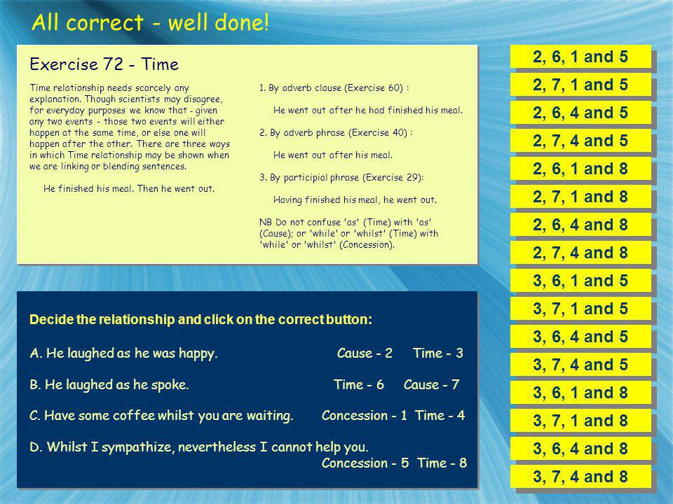 All correct - well done! 2, 6, 1 and 5 Exercise 72 - Time