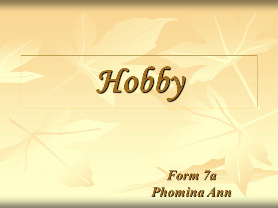 Hobby Form 7a Phomina Ann