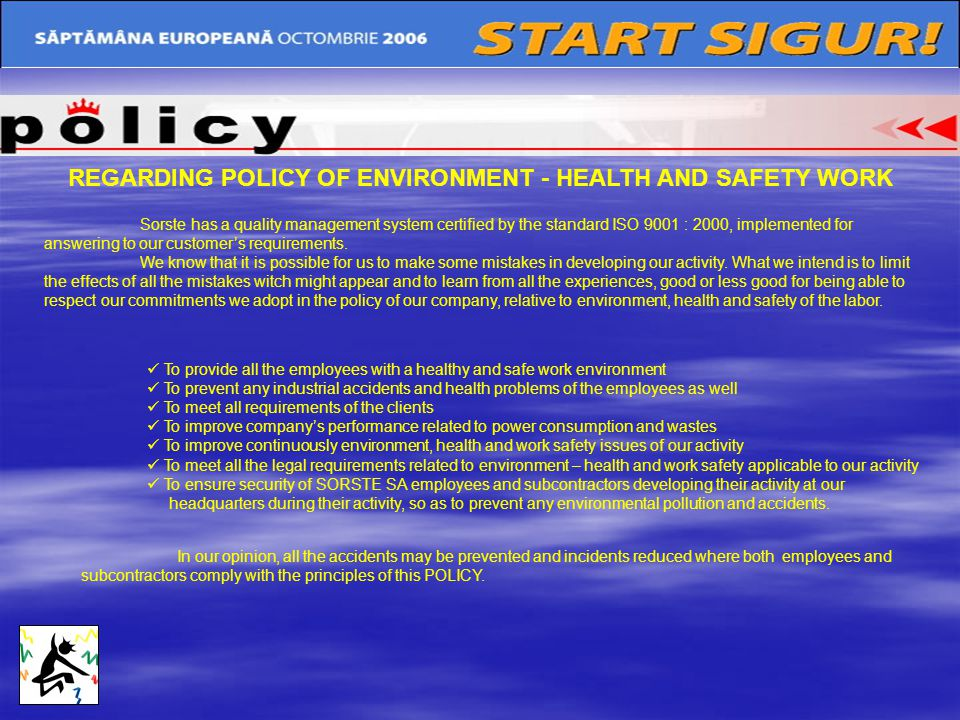 REGARDING POLICY OF ENVIRONMENT - HEALTH AND SAFETY WORK