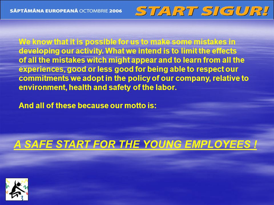 A SAFE START FOR THE YOUNG EMPLOYEES !