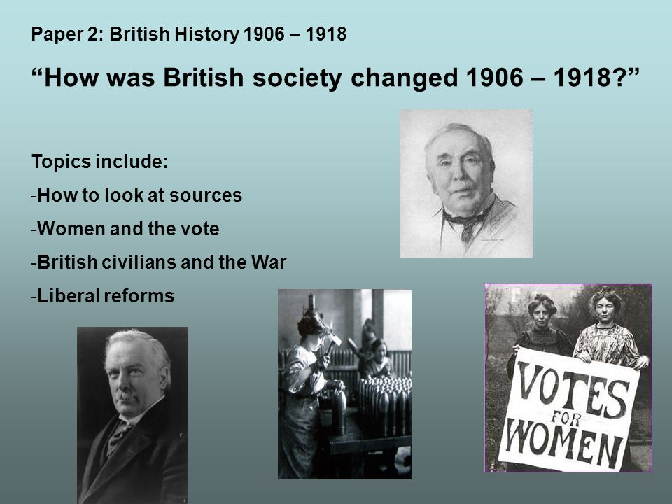 How was British society changed 1906 – 1918