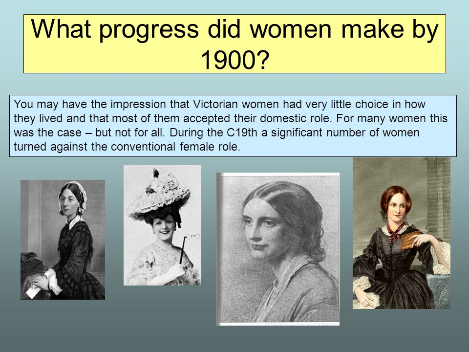What progress did women make by 1900