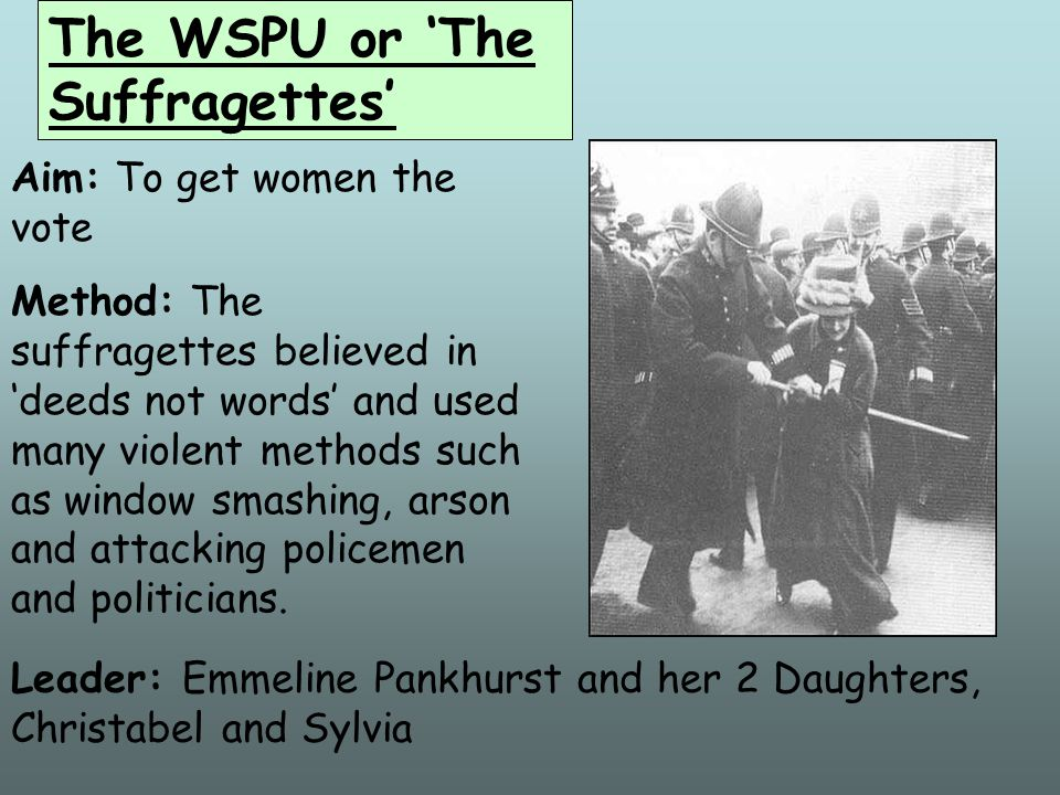 The WSPU or 'The Suffragettes'