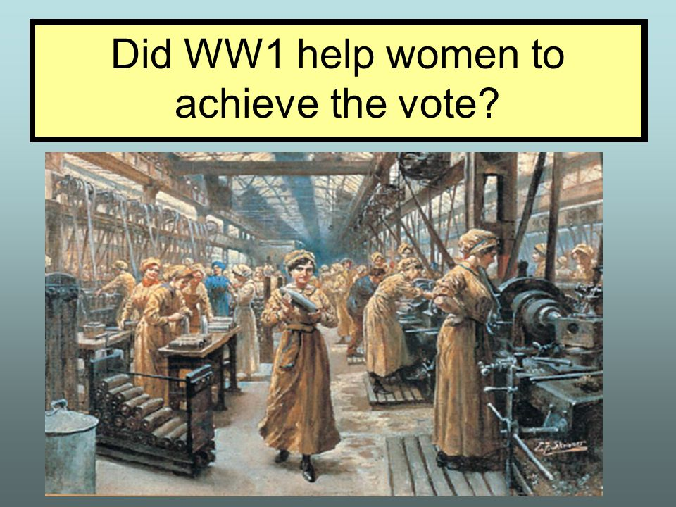 Did WW1 help women to achieve the vote