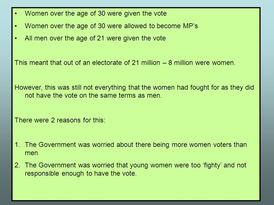 Women over the age of 30 were given the vote