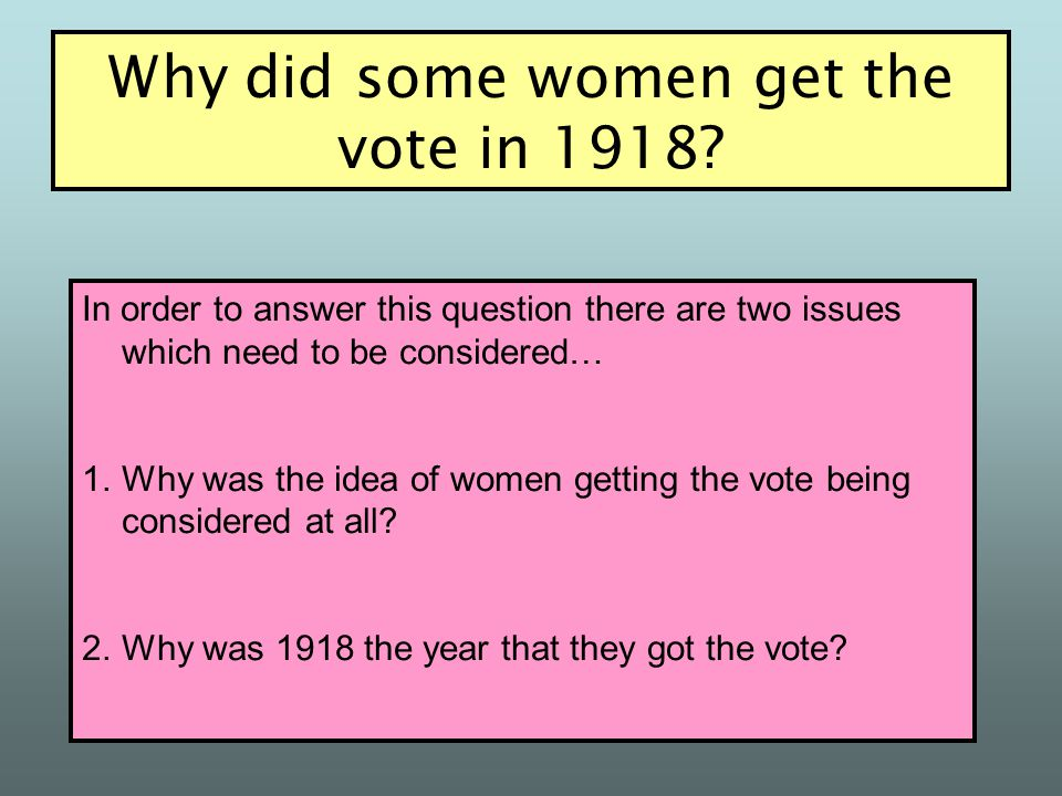 Why did some women get the vote in 1918
