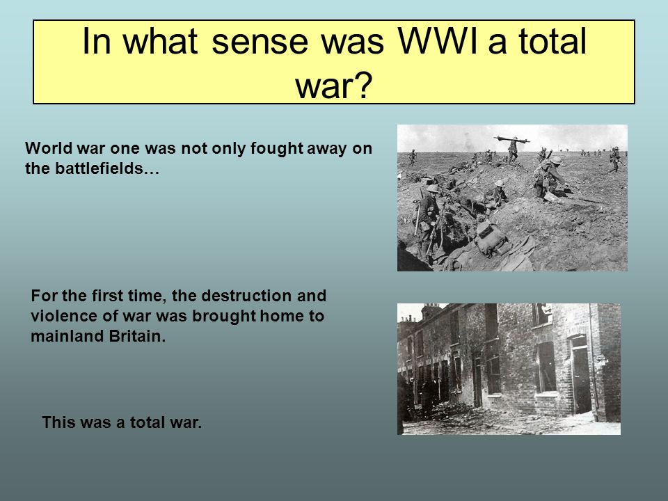 In what sense was WWI a total war