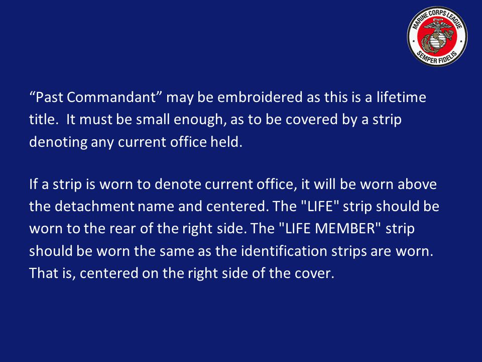 Past Commandant may be embroidered as this is a lifetime