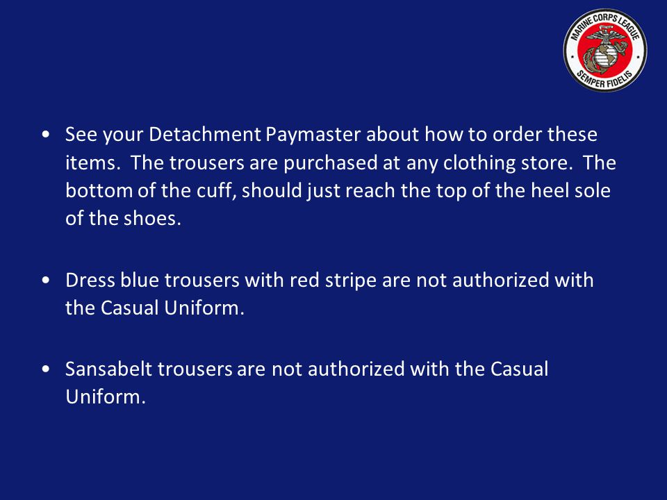 See your Detachment Paymaster about how to order these items