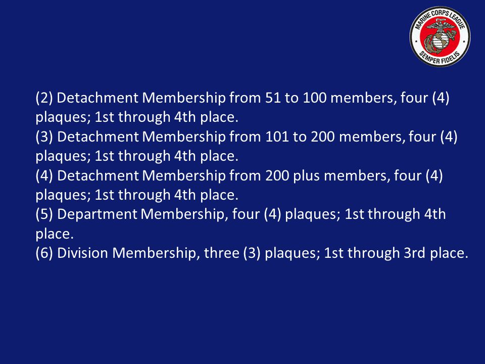 (2) Detachment Membership from 51 to 100 members, four (4) plaques; 1st through 4th place.