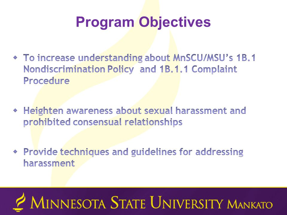 Program Objectives To increase understanding about MnSCU/MSU's 1B.1 Nondiscrimination Policy and 1B.1.1 Complaint Procedure.