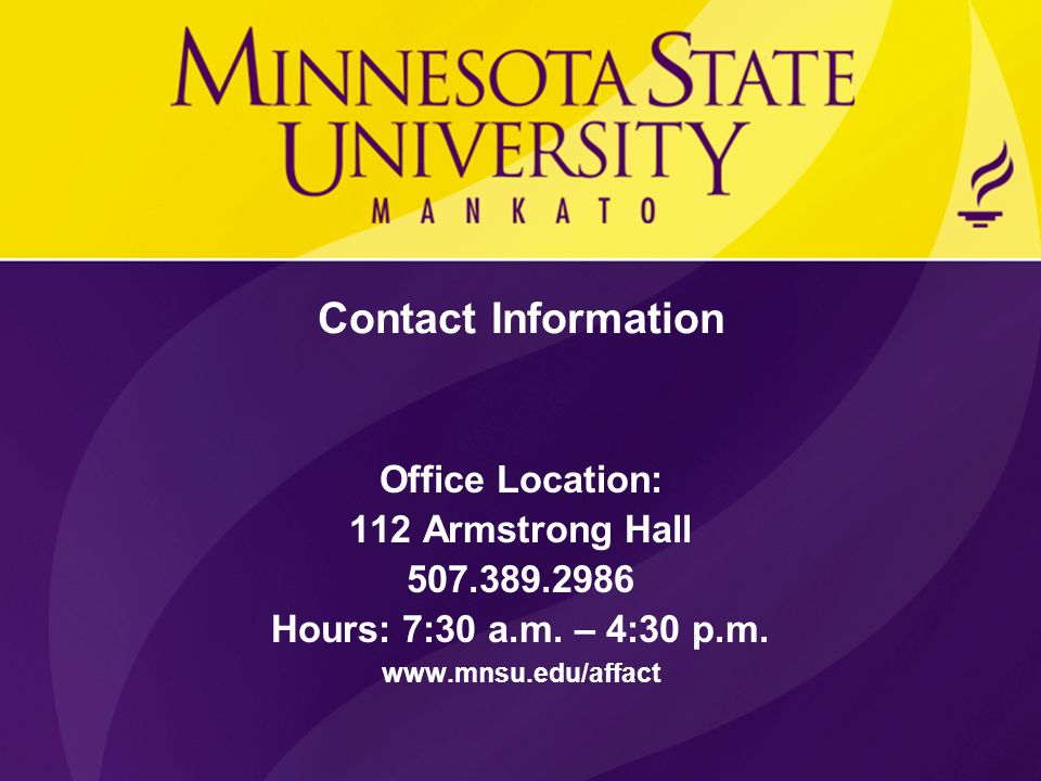 Contact Information Office Location: 112 Armstrong Hall. 507.389.2986. Hours: 7:30 a.m. – 4:30 p.m.