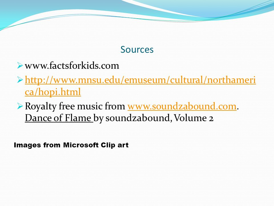 Sources www.factsforkids.com