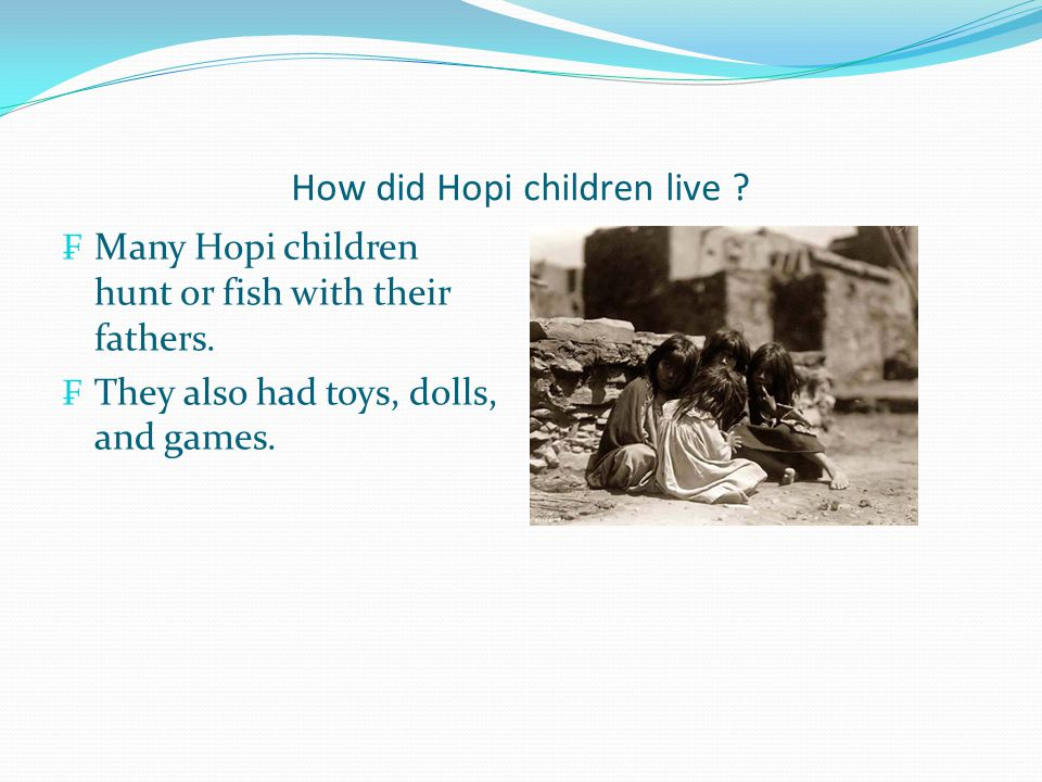 How did Hopi children live
