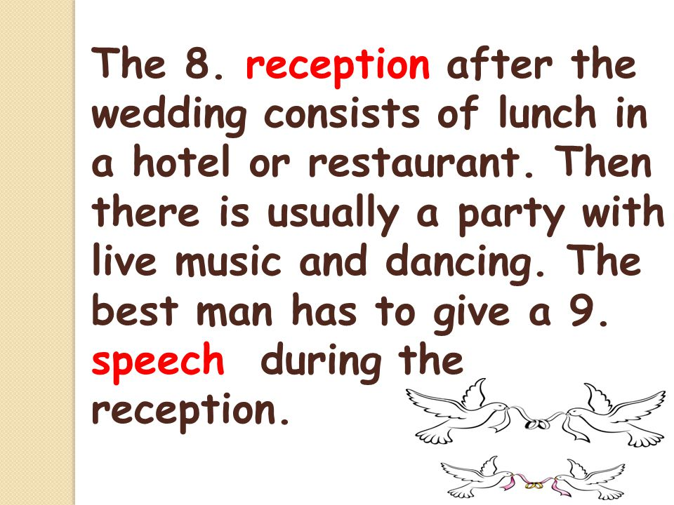 The 8. reception after the wedding consists of lunch in a hotel or restaurant.