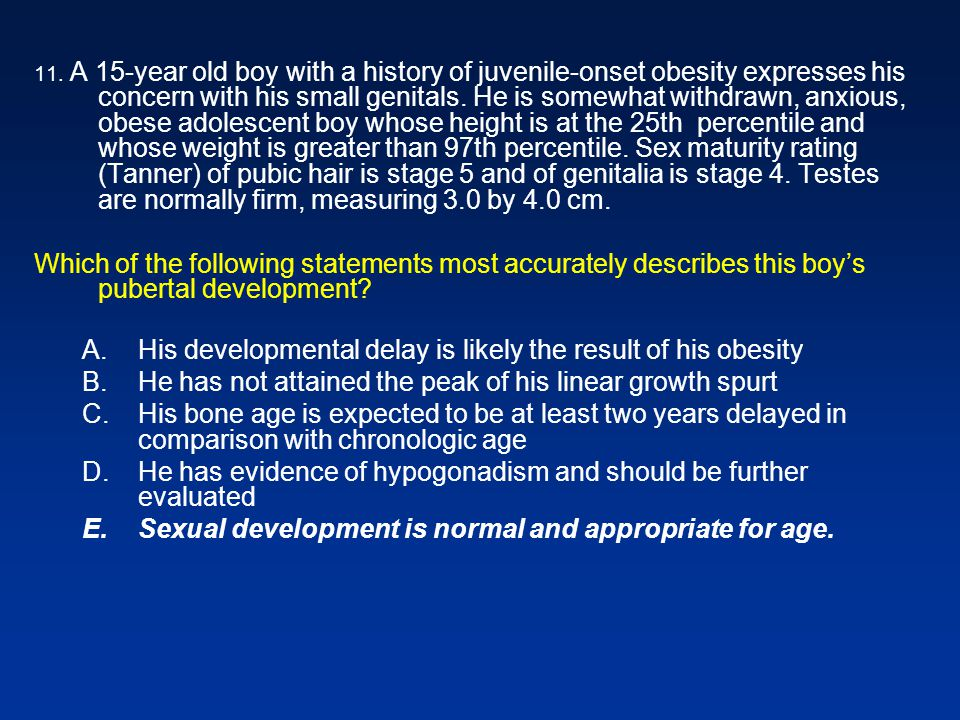 His developmental delay is likely the result of his obesity