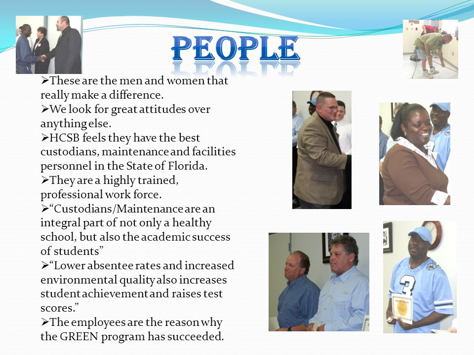 People These are the men and women that really make a difference.